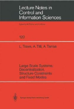 Large Scale Systems: Decentralization, Structure Constraints, and Fixed Modes (Paperback)