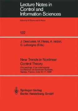 New Trends in Nonlinear Control Theory: Proceedings of an International Conference on Nonlinear Systems, Nantes, ... (Paperback)
