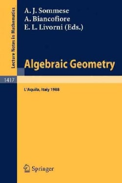 Algebraic Geometry: Proceedings of the International Conference, Held in L'aquila, Italy, May 30 - June 4, 1988 (Paperback)