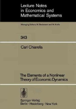 The Elements of a Nonlinear Theory of Economic Dynamics (Paperback)