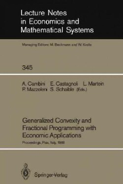 Generalized Convexity and Fractional Programming With Economic Applications: Proceedings of the International Wor... (Paperback)