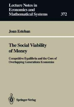 The Social Viability of Money: Competitive Equilibria and the Core of Overlapping Generations Economies (Paperback)
