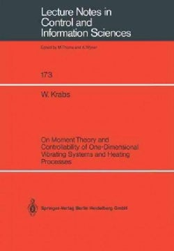 On Moment Theory and Controllability of One-dimensional Vibrating Systems and Heating Processes (Paperback)