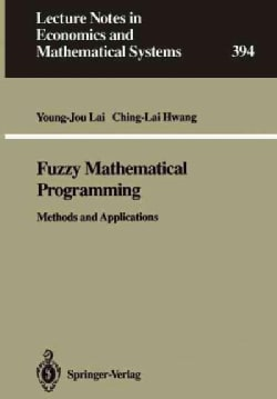 Fuzzy Mathematical Programming: Methods and Applications (Paperback)