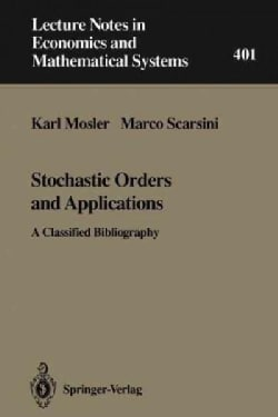 Stochastic Orders and Applications: A Classified Bibliography (Paperback)
