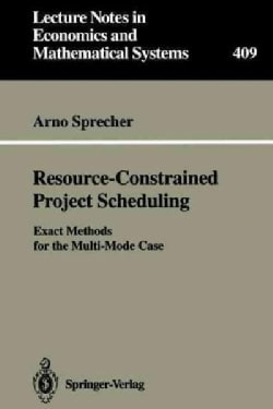 Resource-constrained Project Scheduling: Exact Methods for the Multi-mode Case (Paperback)