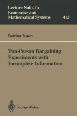 Two-Person Bargaining Experiments With Incomplete Information (Paperback)