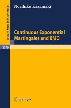 Continuous Exponential Martingales and Bmo (Paperback)