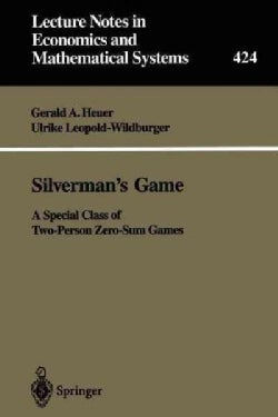 Silverman's Game: A Special Class Of Two-person Zero-sum Games (Paperback)