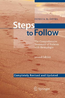 Steps to Follow: The Comprehensive Treatment of Patients With Hemiplegia (Paperback)