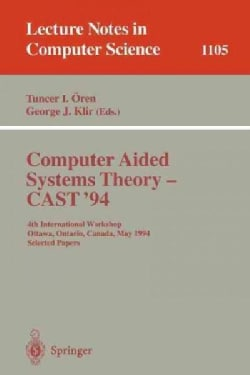 Computer Aided Systems Theory: Cast'94 : 4th International Workshop, Ottawa, Ontario, Canada, May 16-20, 1994 : S... (Paperback)