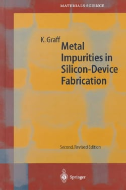 Metal Impurities in Silicon-Device Fabrication (Hardcover)