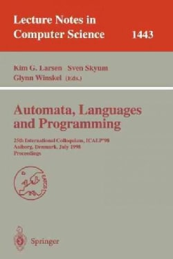 Automata, Languages and Programming: 25th International Colloquium, Icalp'98, Aalborg, Denmark, July 13-17, 1998,... (Paperback)