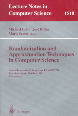 Randomization and Approximation Techniques in Computer Science: Second International Workshop, Random '98, Barcel... (Paperback)