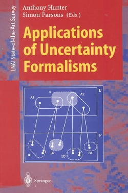 Applications of Uncertainty Formalisms (Paperback)