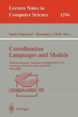 Coordination Languages and Models: Third International Coonference, Coordination '99, Amsterdam, the Netherlands,... (Paperback)