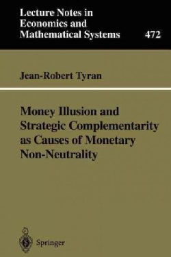 Money Illusion and Strategic Complementarity As Causes of Monetary Non-Neutrality (Paperback)