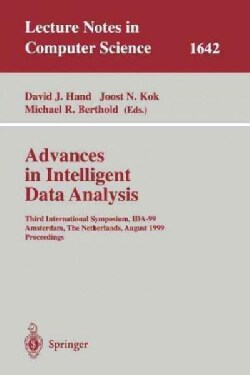 Advances in Intelligent Data Analysis: Third International Symposium, Ida-99, Amsterdam, the Netherlands, August ... (Paperback)
