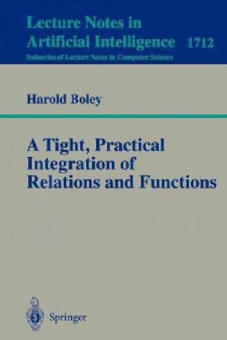 A Tight, Practical Integration of Relations and Functions (Paperback)