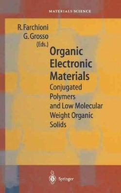 Organic Electronic Materials: Conjugated Polymers and Low Molecular Weight Organic Solids (Hardcover)