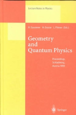 Geometry and Quantum Physics: Proceedings of the 38. Internationale Universitatswochen Fur Kern- Und Teilchenphys... (Hardcover)