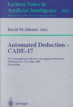 Automated Deduction - Cade-17: 17th International Conference on Automated Deduction, Pittsburgh, Pa, Usa, June 20... (Paperback)