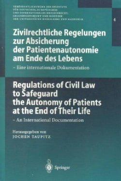 Regulations of Civil Law to Safeguard the Autonomy of Patients at the End of Their Life: An International Documen... (Paperback)