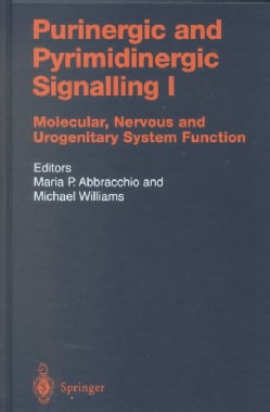 Purinergic and Pyrimidinergic Signalling: Molecular, Nervous and Urogenitary System Function (Hardcover)
