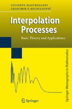 Interpolation Processes: Basic Theory and Applications (Hardcover)