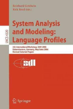 System Analysis and Modeling: Language Profiles: 5th International Workshop, Sam 2006, Kaiserslautern, Germany, M... (Paperback)