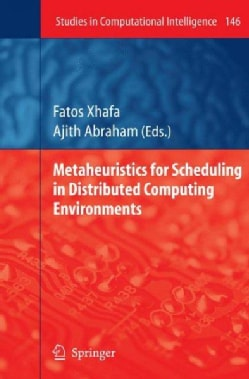 Metaheuristics for Scheduling in Distributed Computing Environments (Hardcover)