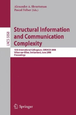 Structural Information and Communication Complexity: 15th International Colloquium, Sirocco 2008, Villars-sur-oll... (Paperback)