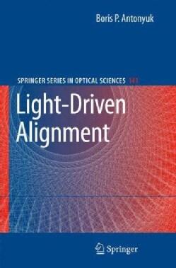 Light-Driven Alignment (Hardcover)