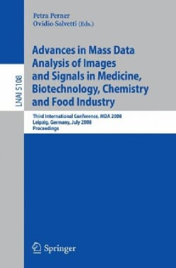 Advances in Mass Data Analysis of Images and Signals in Medicine, Biotechnology, Chemistry and Food Industry: Thi... (Paperback)