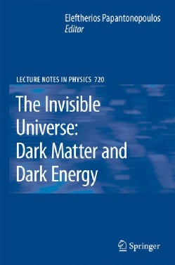 The Invisible Universe: Dark Matter and Dark Energy (Hardcover)