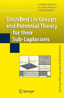 Stratified Lie Groups and Potential Theory for Their Sub-Laplacians (Hardcover)