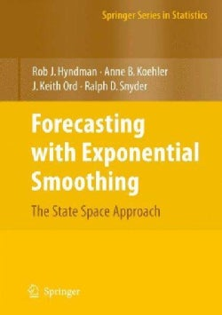 Forecasting with Exponential Smoothing: The State Space Approach (Paperback)