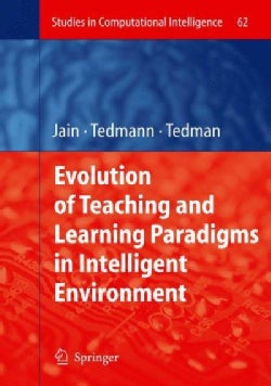 Evolution of Teaching and Learning Paradigms in Intelligent Environment (Hardcover)