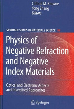 Physics of Negative Refraction and Negative Index Materials: Optical and Electronic Aspects and Diversified Appro... (Hardcover)