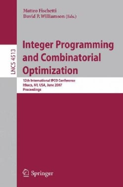 Integer Programming and Combinatorial Optimization: 12th International IPCO Conference , Ithaca, NY, USA, June 25... (Paperback)