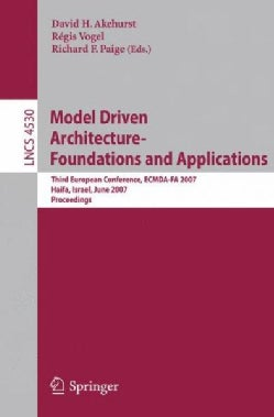 Model Driven Architecture - Foundations and Applications: Third European Conference, ECMDA-FA 2007, Haifa, Israel... (Paperback)