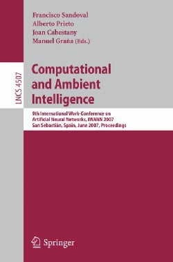 Computational and Ambient Intelligence: 9th International Work-conference on Artificial Neural Networks, Iwann 20... (Paperback)