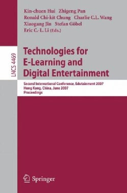 Technologies for E-Learning and Digital Entertainment: Second International Conference, Edutainment 2007, Hong Ko... (Paperback)
