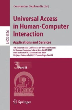 Universal Access in Human-computer Interaction: Application and Services, 4th International Conference on Univers... (Paperback)