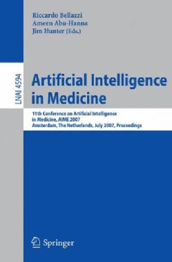 Artificial Intelligence In Medicine: 11th Conference on Artificial Intelligence in Medicine, AIME 2007, Amsterdam... (Paperback)