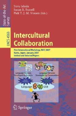 Intercultural Collaboration: First International Workshop, IWIC 2007 Kyoto, Japan, January 25-26, 2007 Invited an... (Paperback)