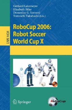 RoboCup 2006: Robot Soccer World Cup X (Paperback)