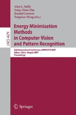 Energy Minimization Methods in Computer Vision and Pattern Recognition: 6th International Conference, Emmcvpr 200... (Paperback)
