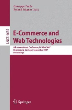 E-Commerce and Web Technologies: 8th International Conference, Ec-web 2007 Regensburg, Germany, September 3-7, 20... (Paperback)