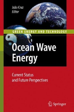Ocean Wave Energy: Current Status and Future Perspectives (Hardcover)
